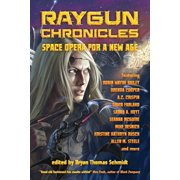 Raygun Chronicles : Space Opera for a New Age