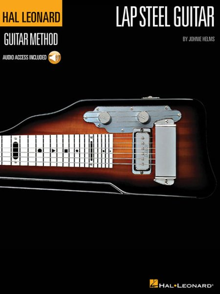 The Hal Leonard Lap Steel Guitar Method by Hal Leonard Publishing Corporation