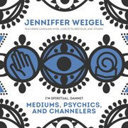 Mediums, Psychics, and Channelers - Audiobook
