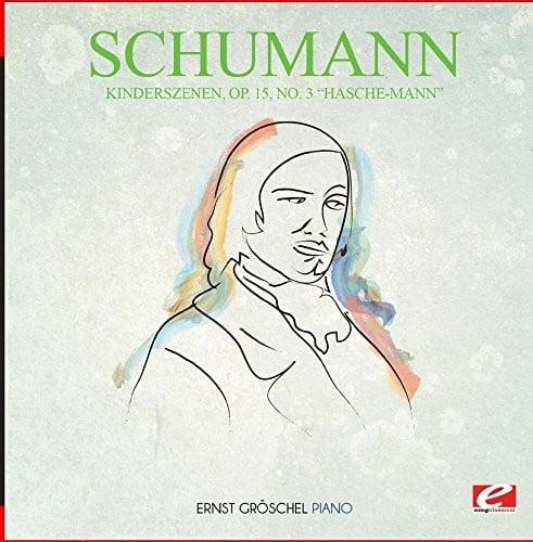 Kinderszenen Op. 15 No. 3 Hasche-Mann (Remaster)