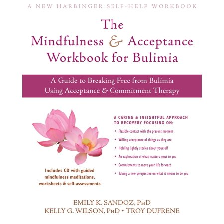 The Mindfulness and Acceptance Workbook for Bulimia -