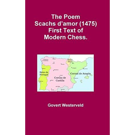 The Poem Scachs Damor  1475   First Text Of Modern Chess