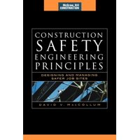 McGraw-Hill Construction: Construction Safety Engineering Principles (McGraw-Hill Construction Series) : Designing and Managing Safer Job Sites (Hardcover)