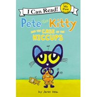 My First I Can Read: Pete the Kitty and the Case of the Hiccups (Paperback)