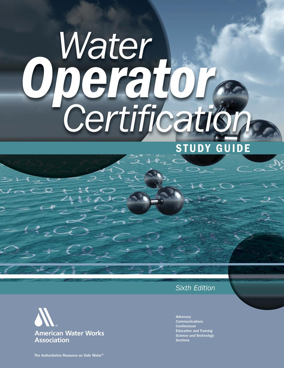 water operator certification study guide a guide to preparing for rh walmart com water operator certification study guide 6th edition water operator certification study guide 6th edition