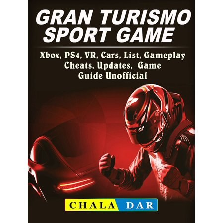 Gran Turismo Sport, Xbox, PS4, VR, Cars, List, Gameplay, Cheats, Updates, Game Guide Unofficial - eBook - Gta Halloween Update Cars