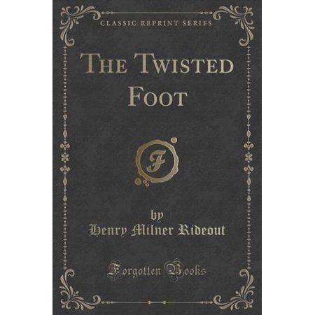 The Twisted Foot  Classic Reprint