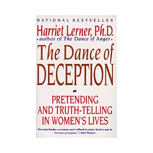 The Dance of Deception: A Guide to Authenticity & Truth-Telling in Women's Relationships
