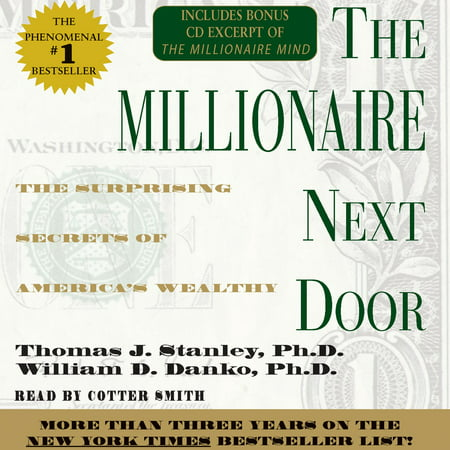 The Millionaire Next Door : The Surprising Secrets Of Americas Wealthy