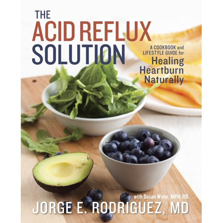 The Acid Reflux Solution : A Cookbook and Lifestyle Guide for Healing Heartburn
