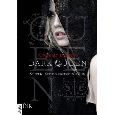 Dark Queen - Schwarze Seele, schneeweißes Herz - eBook (Schwarze Seele Online)