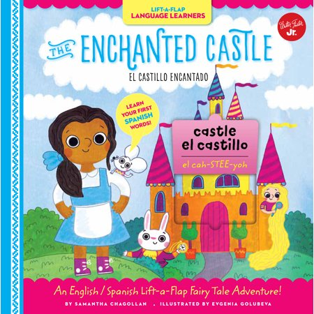 Lift-a-Flap Language Learners: The Enchanted Castle : An English/Spanish Lift-a-Flap Fairy Tale Adventure!