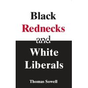Black Rednecks & White Liberals : Hope, Mercy, Justice and Autonomy in the American Health Care System