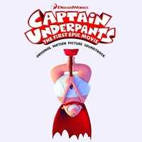 Captain Underpants: The First Epic Movie (Original Motion Picture Soundtrack) (CD)