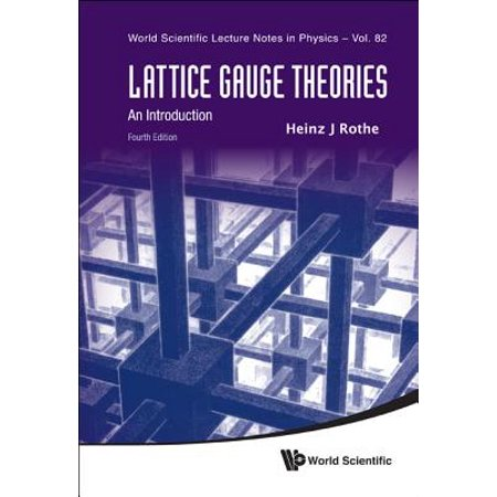 Lattice Gauge Theories: An Introduction (Fourth (Introduction To Lattice Theory With Computer Science Applications)