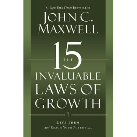 The 15 Invaluable Laws Of Growth Live Them And Reach Your