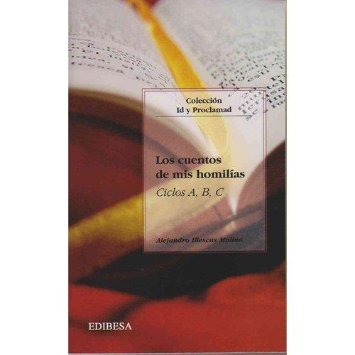 Los Cuentos de mis Homilias / Tales of My Homilies: Ciclos A, B, C / Cycles A, B, C