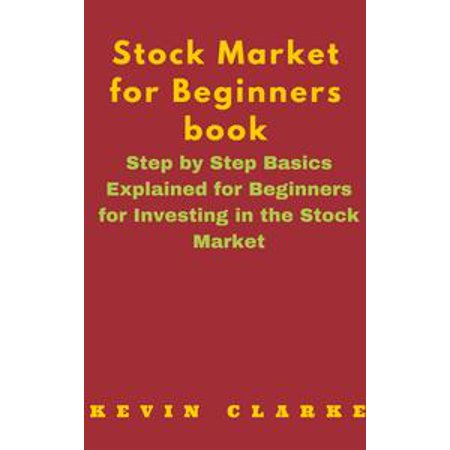 Stock Market for Beginners Book: Step By Step Basics Explained For Beginners - eBook