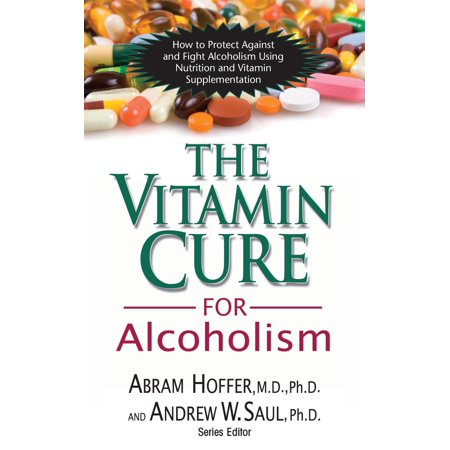 Vitamin Cure: The Vitamin Cure for Alcoholism (Other)
