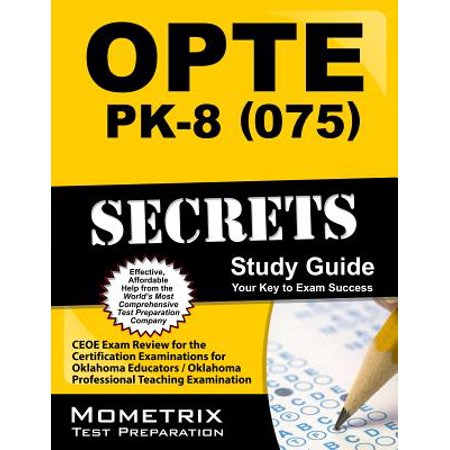 Opte: Pk-8 (075) Secrets Study Guide : Ceoe Exam Review for the Certification Examinations for Oklahoma Educators / Oklahoma Professional Teaching Examination (Certification Study Guide)