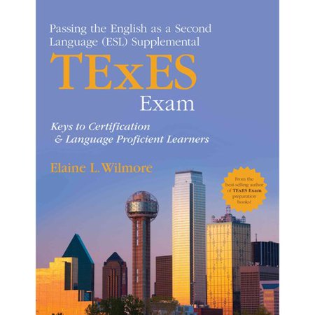 Passing The English As A Second Language  Esl  Supplemental Texes Exam  Keys To Certification And Language Proficient Learners