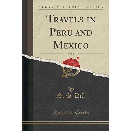Travels In Peru And Mexico  Vol  2  Classic Reprint