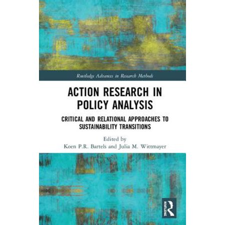 Action Research in Policy Analysis : Critical and Relational Approaches to Sustainability