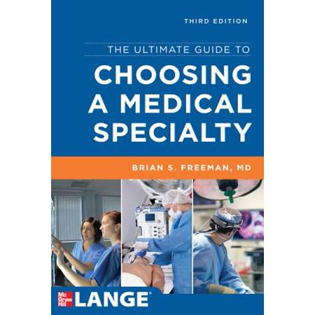 The Ultimate Guide to Choosing a Medical Specialty, Third Edition -