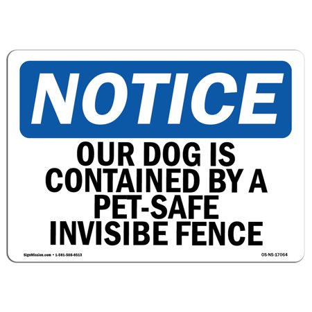 OSHA Notice Sign - Our Dog Is Contained By A Pet-Safe Invisible Fence | Choose from: Aluminum, Rigid Plastic or Vinyl Label Decal | Protect Your Business, Work Site, Warehouse & Shop | Made in the USA - D Fence Football Signs