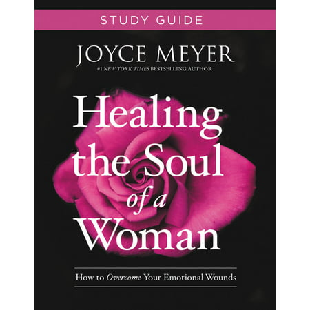 Healing the Soul of a Woman Study Guide : How to Overcome Your Emotional (Bible Craft For Healing The Blind Man)