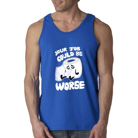 New Way 1120 - Men's Tank-Top Your Job Could Be Worse Toilet Paper Large Royal - Bio Blue Toilet