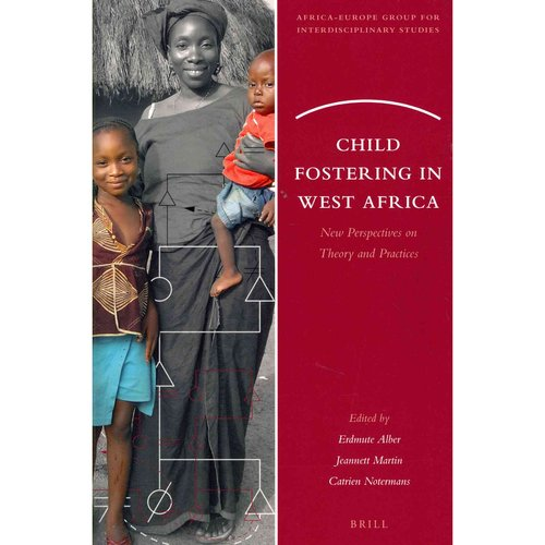 Child Fostering in West Africa: New Perspectives on Theory and Practices