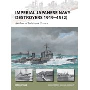Imperial Japanese Navy Destroyers 191945 (2) : Asashio to Tachibana Classes