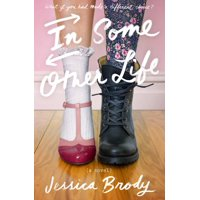 In Some Other Life : A Novel