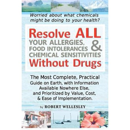 Resolve All Your Allergies  Food Intolerances    Chemical Sensitivities Without Drugs