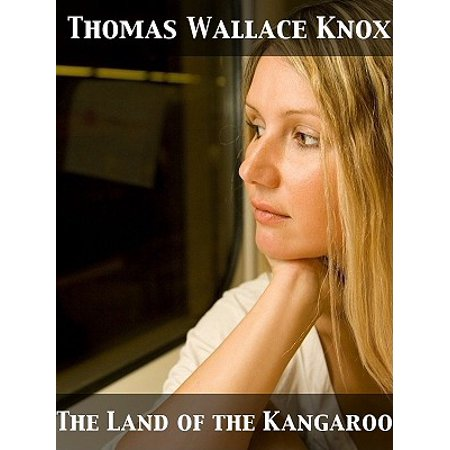 The Land of the Kangaroo Adventures of Two Youths in a Journey through the Great Island Continent -