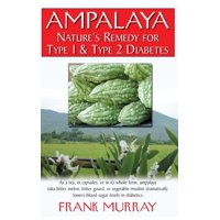Ampalaya : Nature's Remedy for Type 1 & Type 2 Diabetes