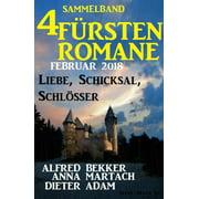 Sammelband 4 Fürstenromane: Liebe, Schicksal, Schlösser - eBook