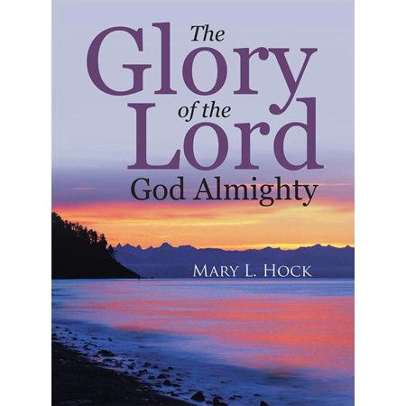 The Glory of the Lord God Almighty - eBook