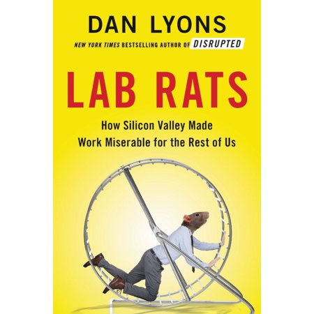 Resting Lab (Lab Rats : How Silicon Valley Made Work Miserable for the Rest of Us )