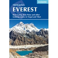 Trekking Everest : Base Camp, Kala Patar and Other Trekking Routes in Nepal and Tibet