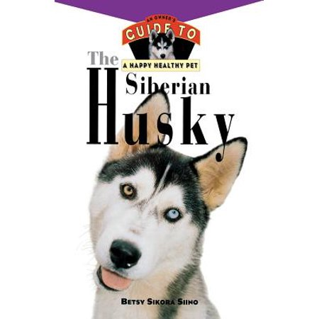 Your Happy Healthy Pet Guides: The Siberian Husky - Happy Halloween Hubby