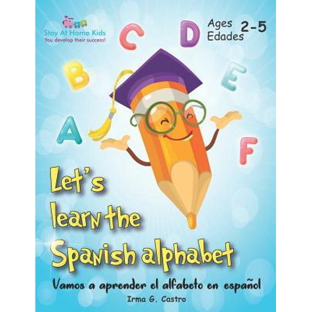 Let's Learn the Spanish Alphabet! : ¡Vamos a aprender el alfabeto en