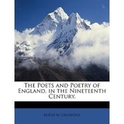 The Poets and Poetry of England, in the Nineteenth Century.
