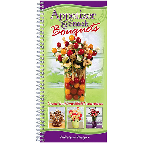 Delicious Designs Cookbooks Appetizer and Snack Bouquets