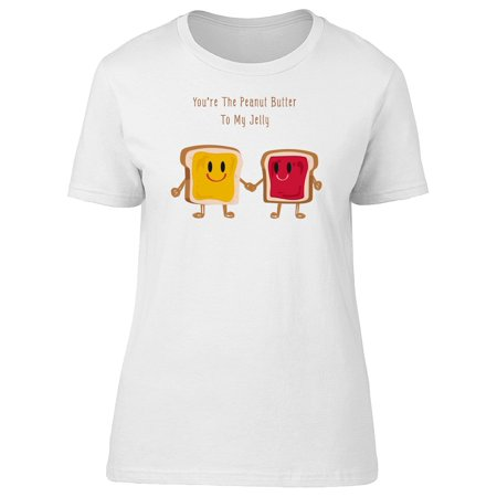 Youre Peanut Butter To My Jelly Tee Women's -Image by (Your My Peanut Butter To My Jelly)