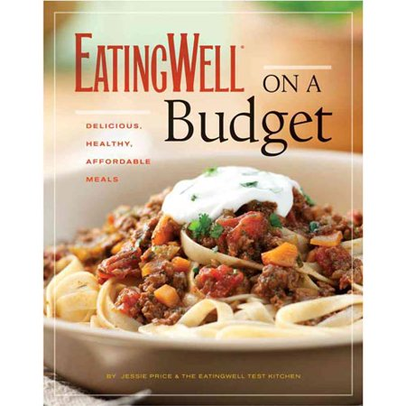 EatingWell On A Budget 140 Delicious Healthy Affordable Recipes Amazing M