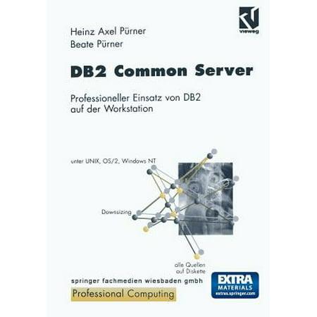 - DB2 Common Server : Professioneller Einsatz Von DB2 Auf Der Workstation