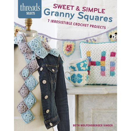 Sweet & Simple Granny Squares: 7 Irresistible Crochet Projects (Paperback)