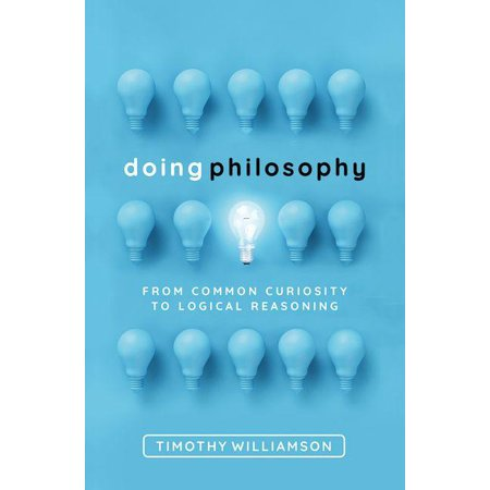 Doing Philosophy : From Common Curiosity to Logical (Logical Step)